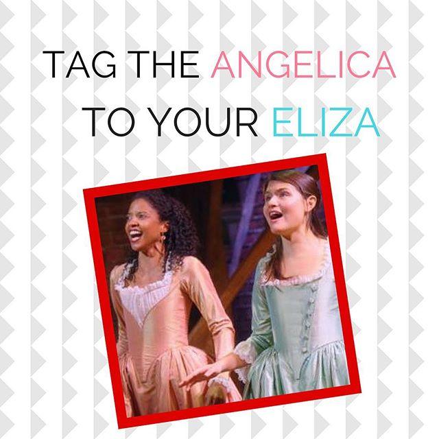 Who's the Angelica to your Eliza? Tag them! • • #hamilton #hamiltonmusical #angelica #eliza #angelicaschuyler #elizahamilton #schuylersisters #linmanuelmiranda #tagafriend @hamiltonmusical #reneeelisegoldsberry #phillipasoo