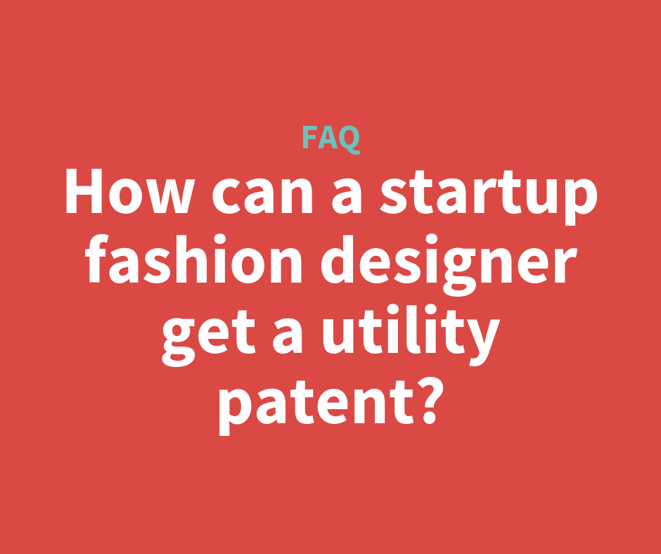 How Can A Fashion Designer Get A Utility Patent Kisspatent