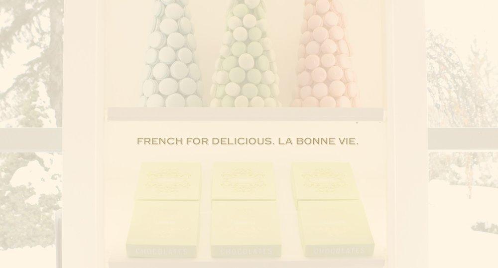 French for Delicious. La Bonne Vie. Advertisement