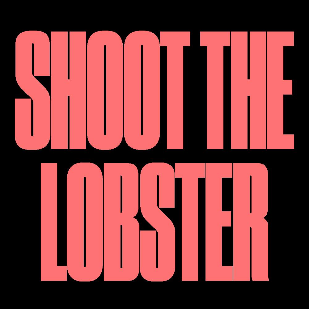 SHOOT THE LOBSTER / NEW YORK CITY, NY (USA) + LOS ANGELES, CA (USA)