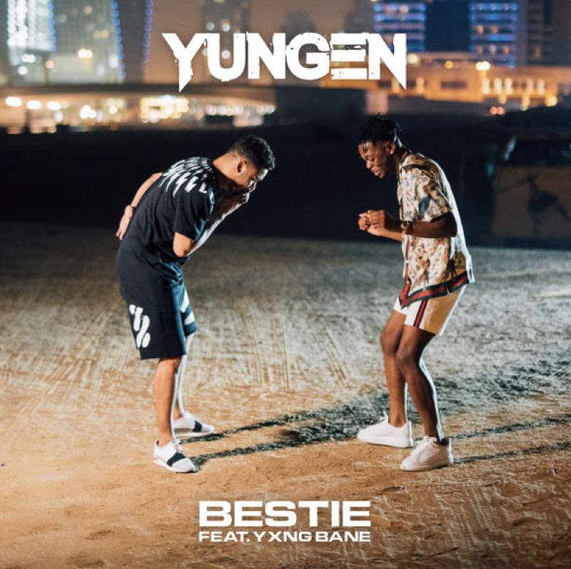 Bestie - Yungen ft Yxng Bane