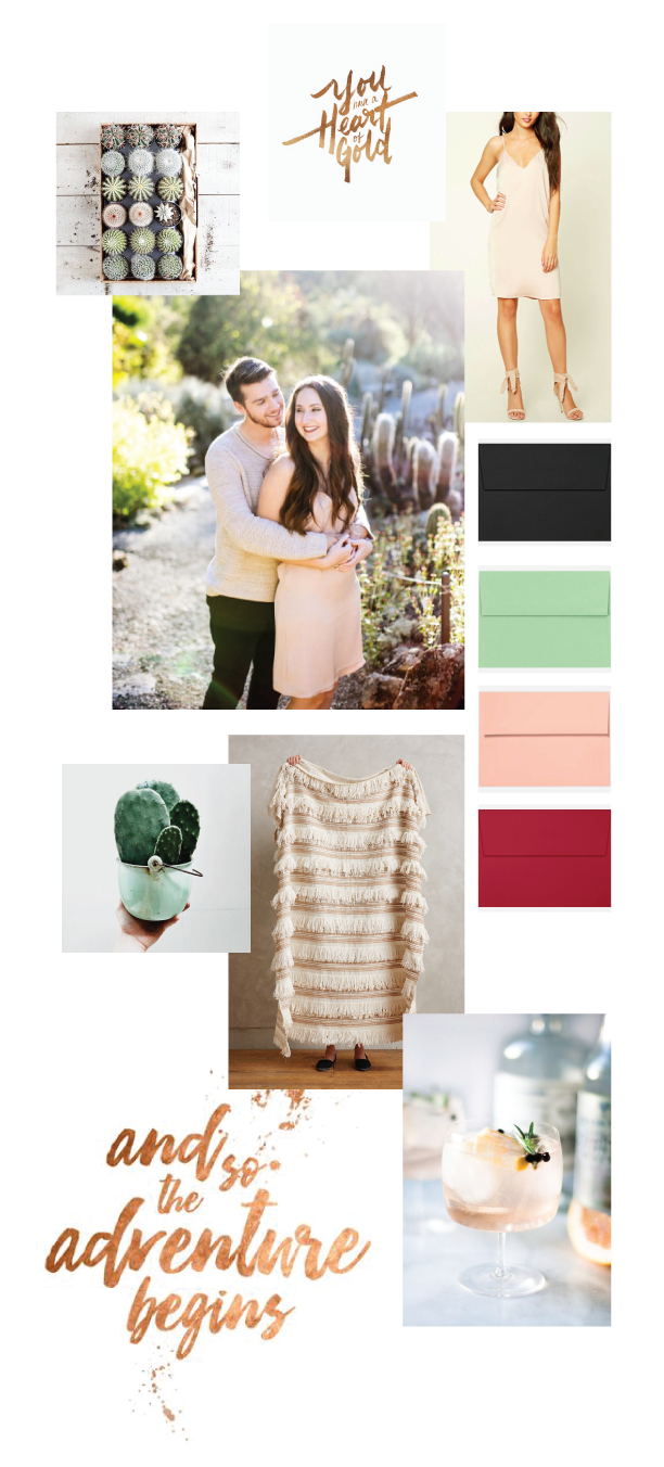 SOURCES: Cactus//Pinterest Heart of Gold//Pinterest Champagne Slip Dress//Forever 21 Photo of Us//Cate Beth Photography All Envelopes//Envelopes.com Moroccan Wedding Throw//Anthropologie Cocktail//Pinterest Adventure//Pinterest