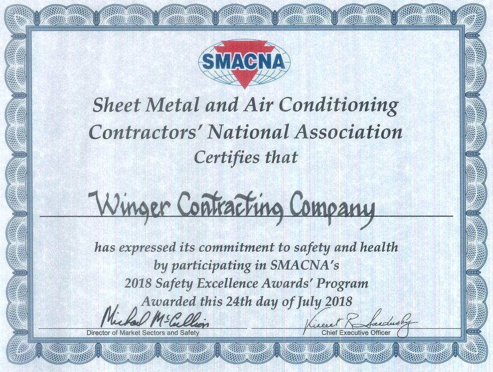 The Sheet Metal and Air Conditioning Contractors' National Association Certified that Winger Companies has expressed its commitment to safety and health by participating in SMACNA's 2018 Safety Excellence Awards' Program.