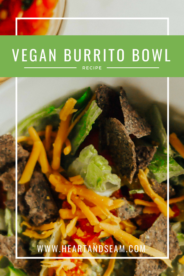 Vegan Burrito Bowls- Vegan Recipes- Plant Based Recipes - Family Friendly Recipes - Family Friendly Vegan Recipes- #vegan #plantbased #recipes #heartandseam  www.heartandseam.com