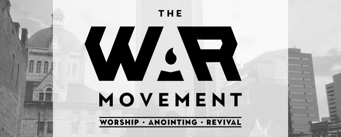 THE WAR [WORSHIP ANOINTING & REVIVAL] MOVEMENT