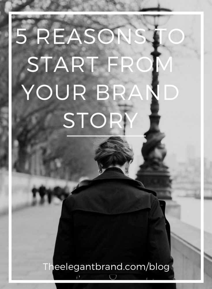 5 reasons to start from the your brand story_elegantbranding.png