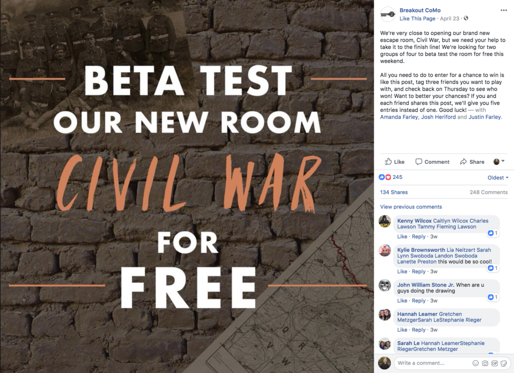 FACEBOOK - CASE STUDY: CIVIL WAR ESCAPE ROOM LAUNCHCLIENT: BREAKOUT COMOOBJECTIVE: GROW ATTENTION FOR NEW ROOM LAUNCH OVER FACEBOOK BY CREATING GIVEAWAY TO PROMPT ORGANIC VIRALITY