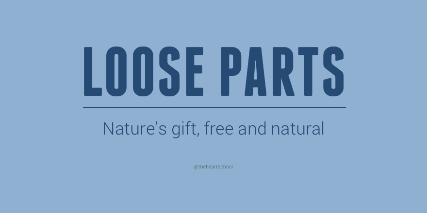 Loose parts, nature's gift.png