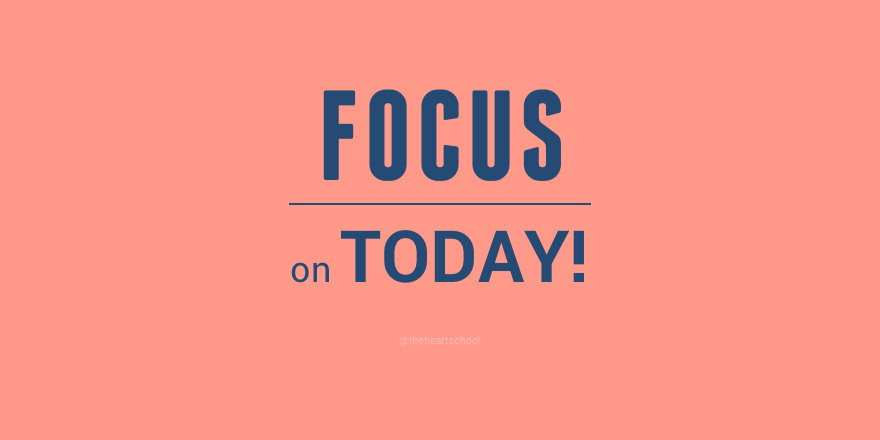 Focus on today.png