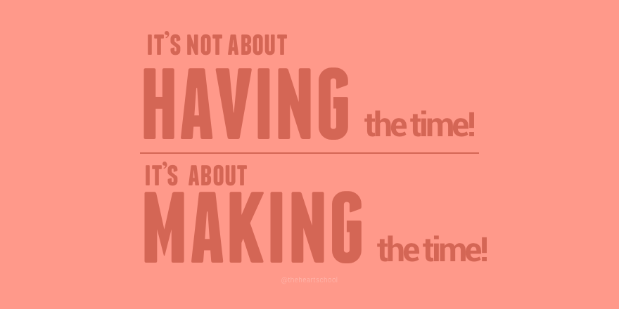 It's not about having time.png