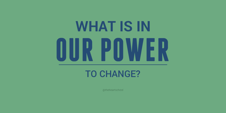 What is in our power to change.png
