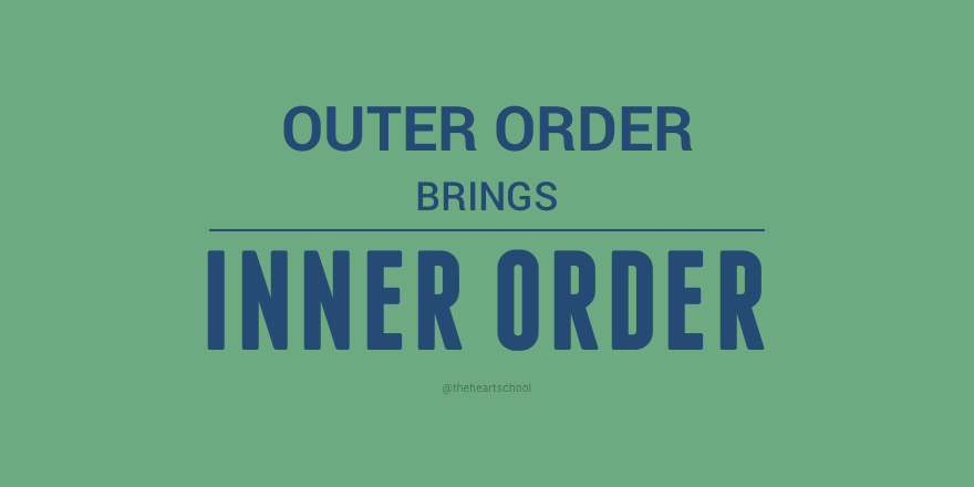 Outer order brings inner order.png
