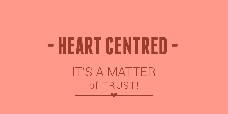 30 Heart centred is trust.png