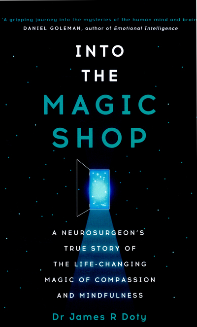 """""""Into the Magic Shop"""" Dr. James R Doty"""