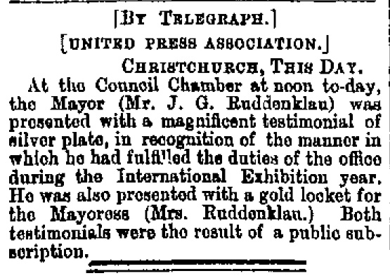 Details of a testimonial presented to J. G. Ruddenklau for his efforts as Mayor during the International Exhibition hosted in Christchurch in 1882. Image: The Evening Post 22/11/1882: 3