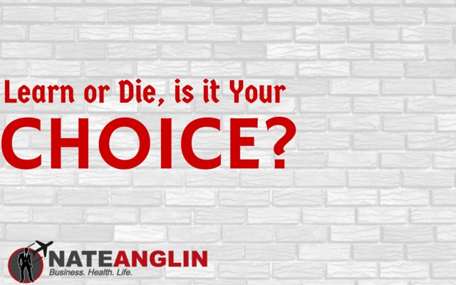 Learn or Die, is it Your Choice
