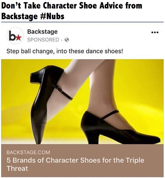 We love @Backstage but we're calling them out on this photo! Too funny. 3 inches or more for a heel. #Broadway #actorlife #nonequity #actors #actorsaccess #backstage #dancer #charactershoes #nubs #capezio
