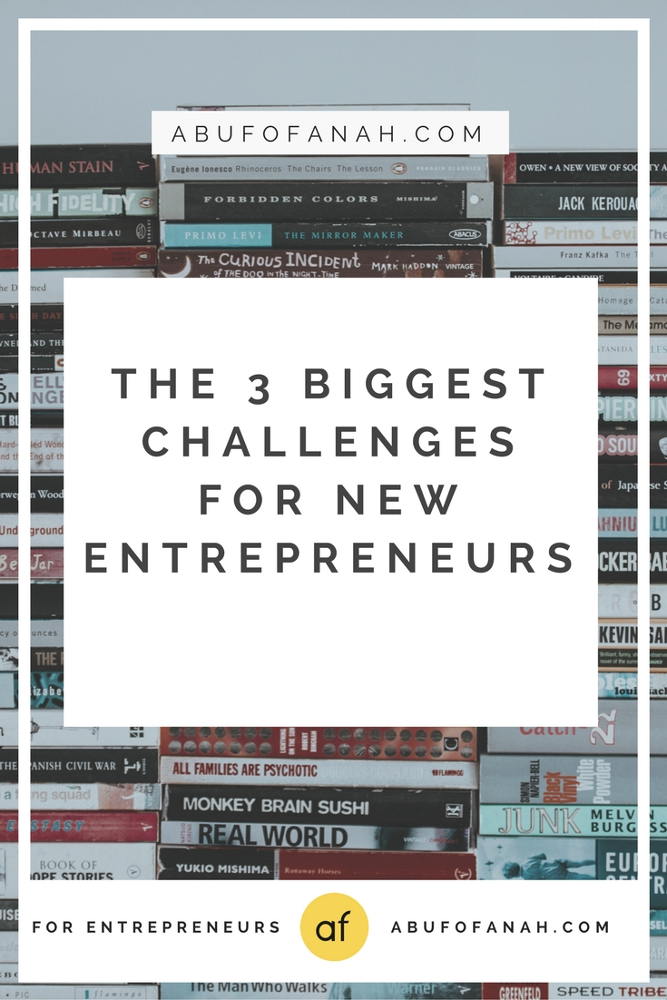 The 3 Biggest Challenges for New Entrepreneurs
