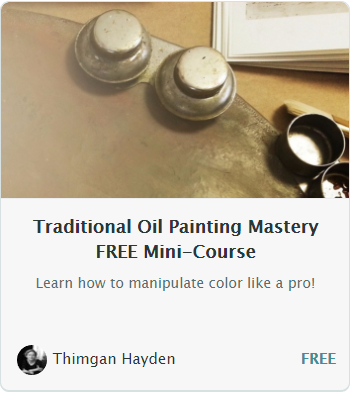 "Click above pic to open the free mini-course offer!   I have a super short mini-course packed with valuable information about color mixing for the painter that wants work that looks natural and lifelike.   I am currently developing my signature course, ""Next Level Oil Painting Mastery."" You can read about what's included:   http://thimganhaydenstudiocourses.teachable.com /"