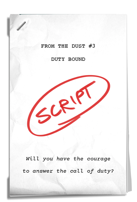 #3 - Duty Bound - Will you have the courage to answer the call of duty?