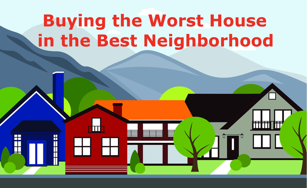 worst-home-best-neighborhood.jpg