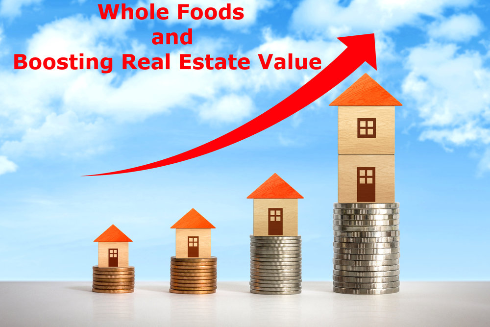 whole-foods-and-boosting-real-estate-value.jpg