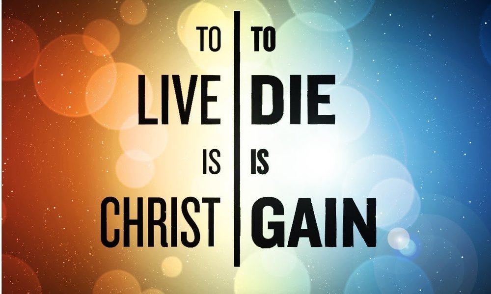 to-live-is-christ-to-die-is-gain.jpg