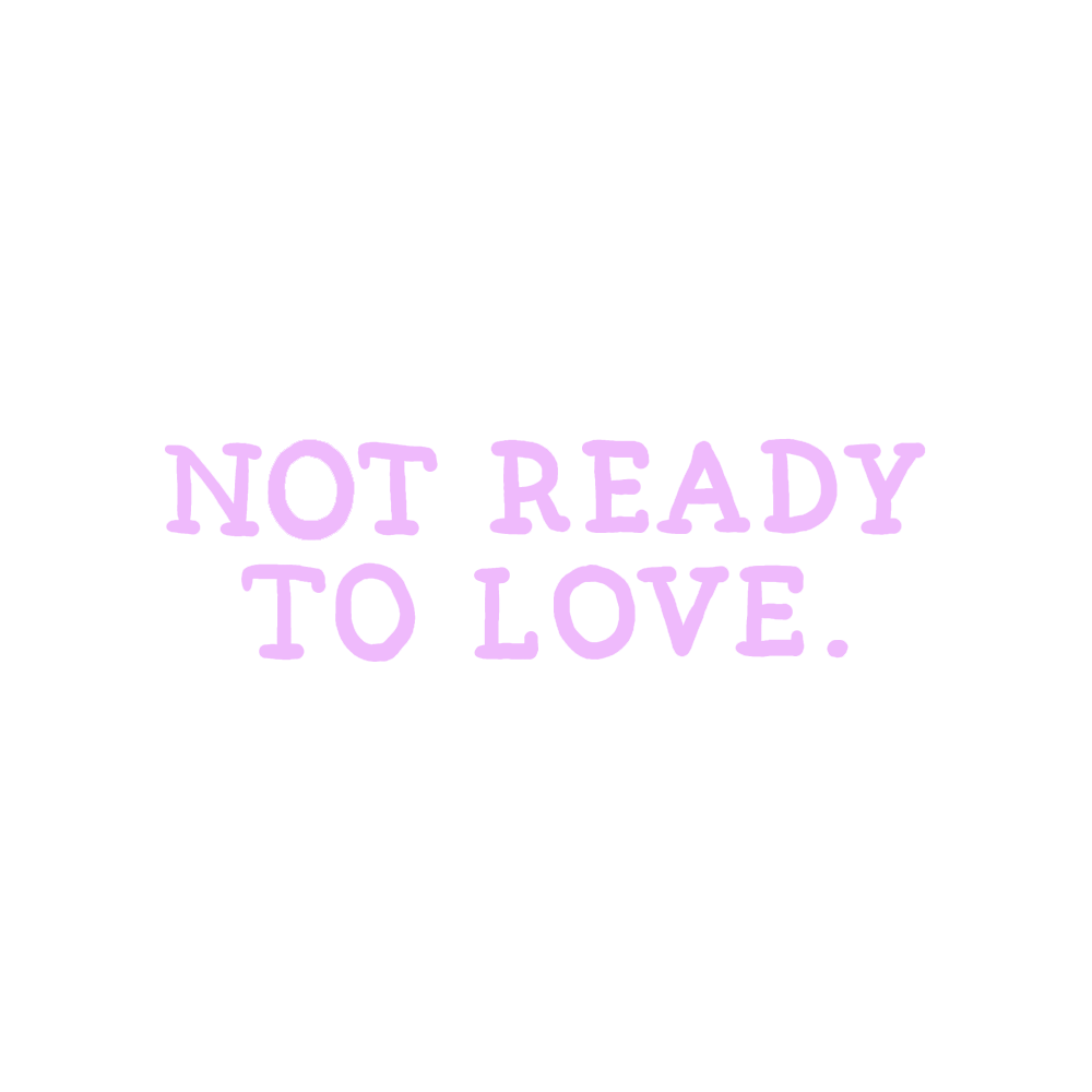 notreadytolove-2.png