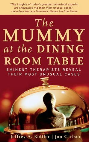 The Mummy at the Dining Room Table by Jeffrey Kottler