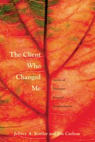 The Client Who Changed Me by Jeffrey Kottler