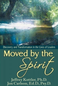 Moved by the Spirit by Jeffrey Kottler