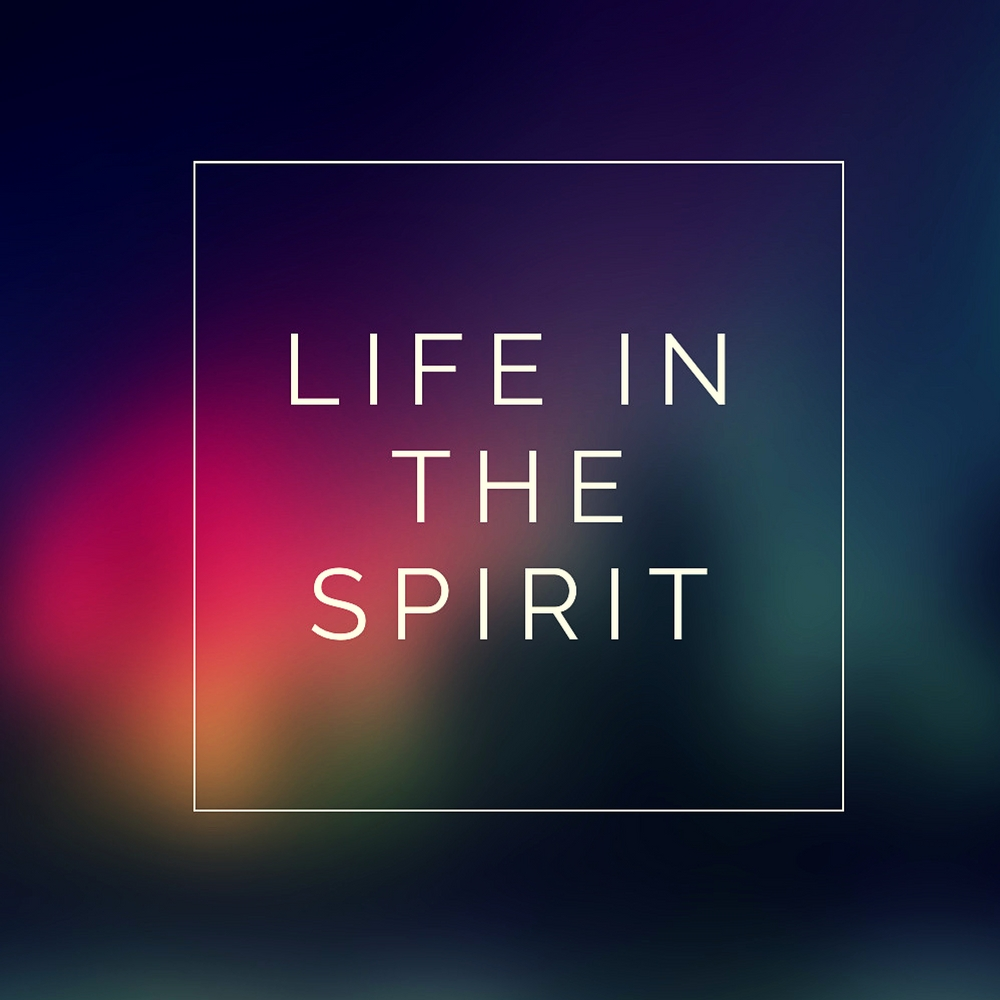 Life In The Spirit -