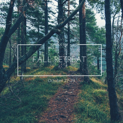Fall Retreat  October 27-29 | Register Now!