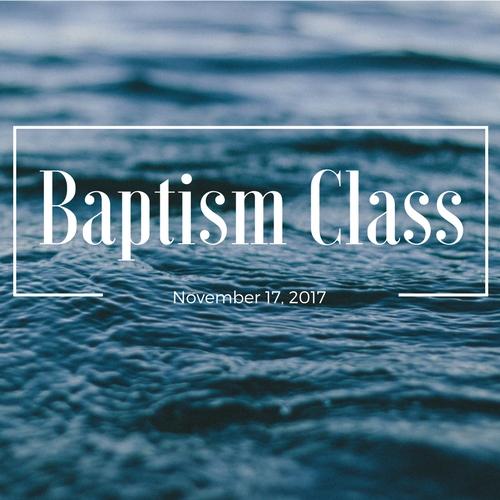 Baptism Class Friday Nov. 17 | AH 12