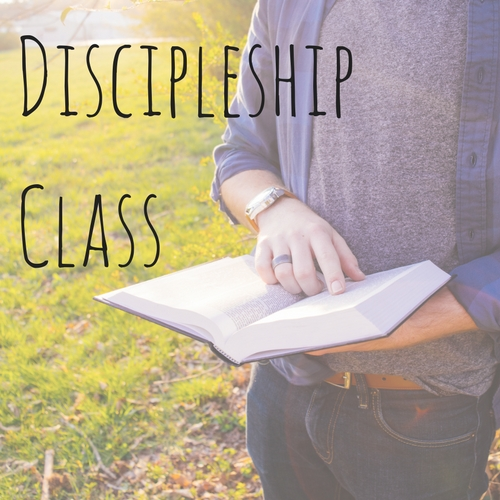 Discipleship Class  More Info to come soon!