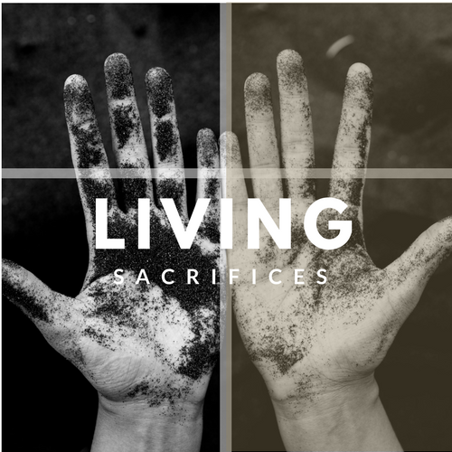 Living Sacrifices -