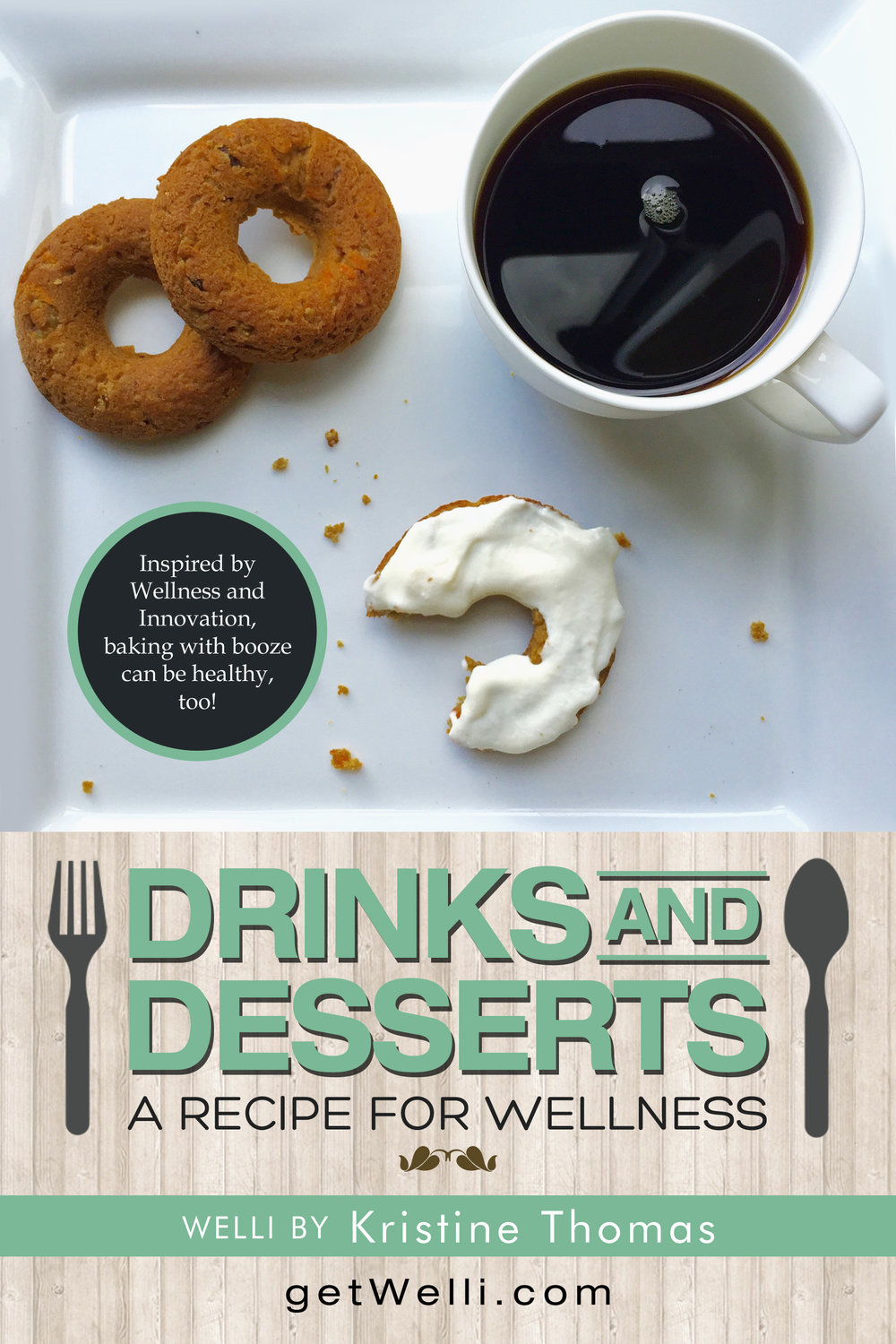 Drinks & Desserts - A Recipe for Wellness - This cookbook was written to inspire and show you that whether your vegan, paleo, gluten free or just care about your health, there's a dessert for you and your healthy lifestyle! Inspired by Wellness, Innovation... and a little wine and spirits, too, you're certain to find a recipe you'll love!