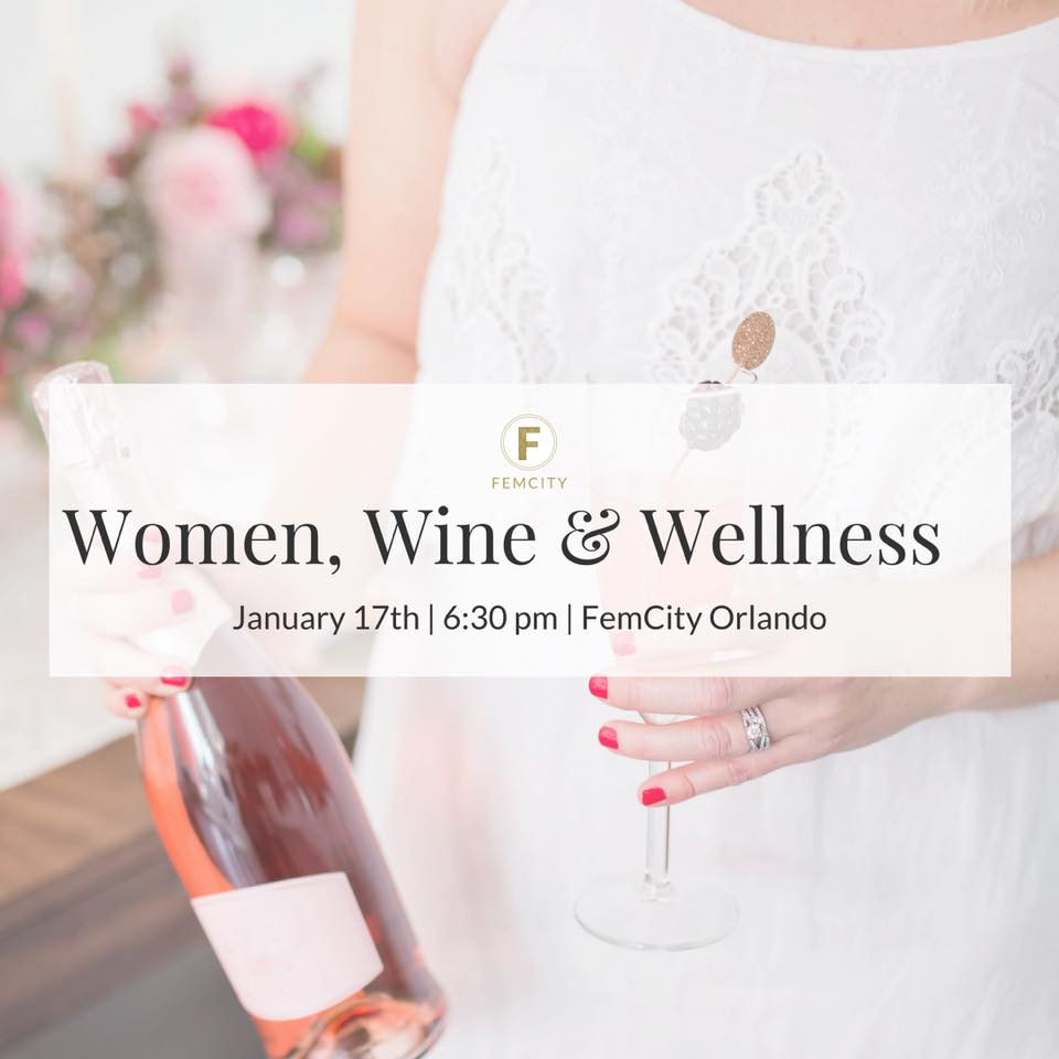 Women, Wine and Wellness with FemCity presented by Kristine Thomas of WELLi