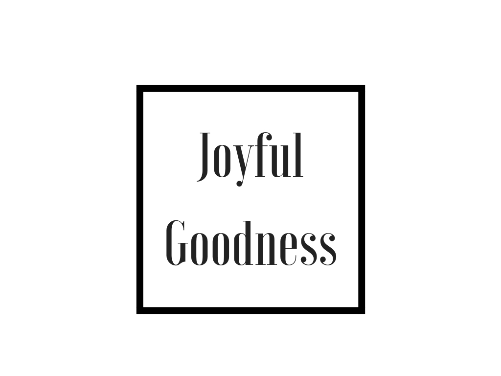 Joyful Goodness