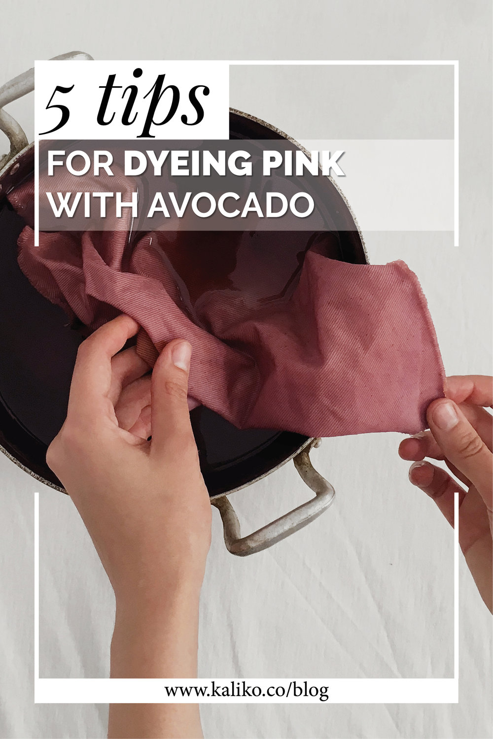 5 TIPS FOR DYEING PINK WITH AVOCADO