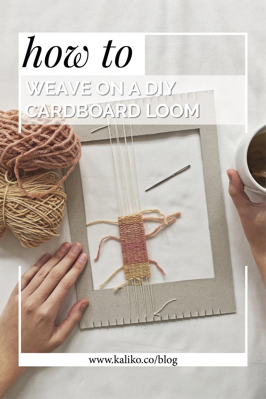 HOW TO WEAVE ON A DIY CARDBOARD LOOM.jpg