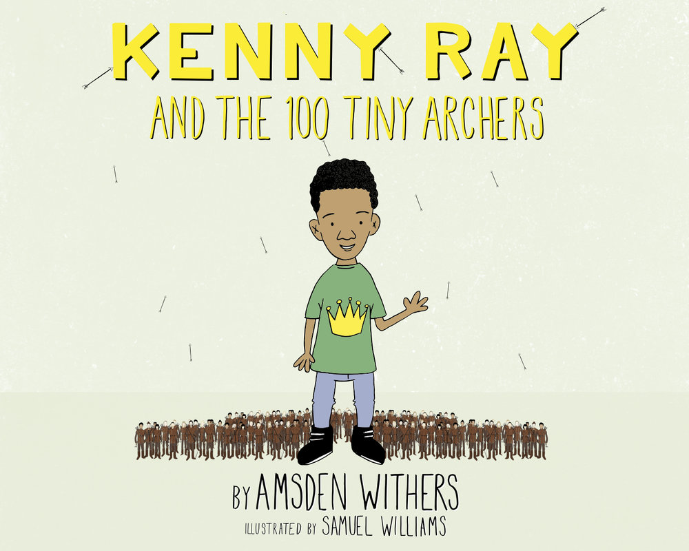 Kenny Ray and the 100 Tiny Archers - ILLUSTRATION: SAMUEL WILLIAMSThere aren't enough black characters in children's literature. So my son and I collaborated on a story, hired an illustrator and self-published.