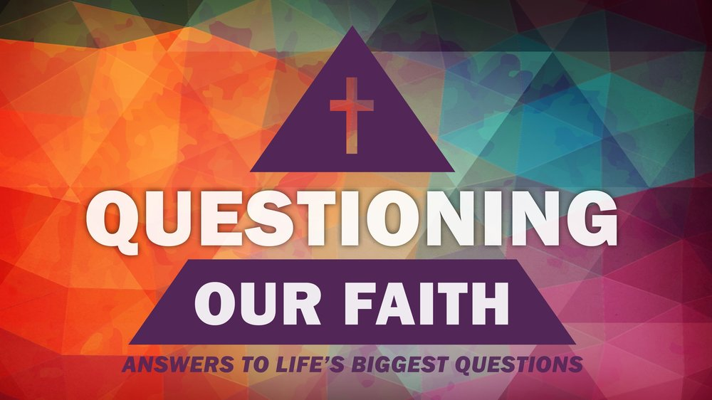 Questioning Our Faith Series_Series Title Slide 04-23-17-01.jpg