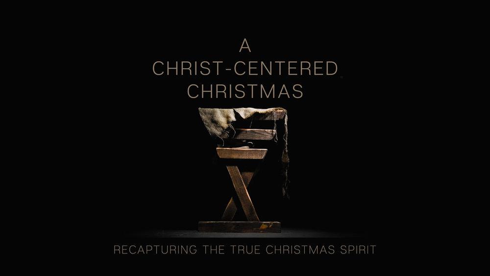 A Christ-Centered Christmas 12-03-17-01.jpg