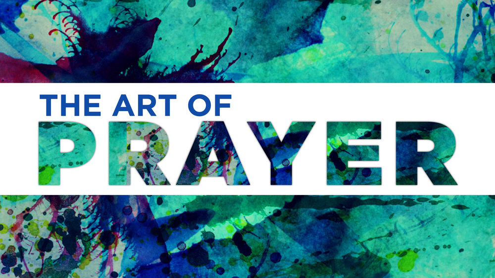 The Art of Prayer Series Slide 06-03-18-01.jpg