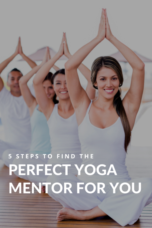 5 Steps To Find A Yoga Mentor