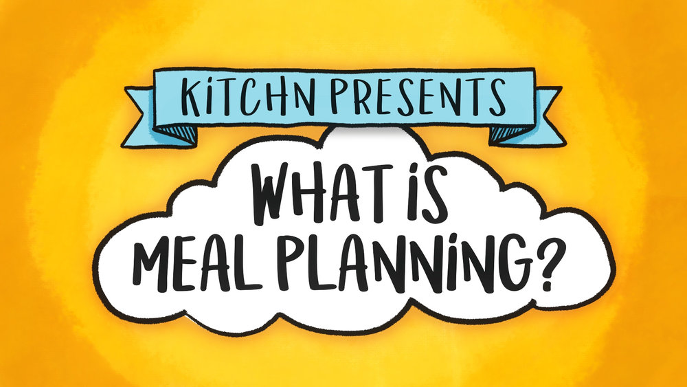 What Is Meal Planning? - Kitchn.com