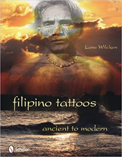 filipino tattoos ancient to modern by Lane Wilcken