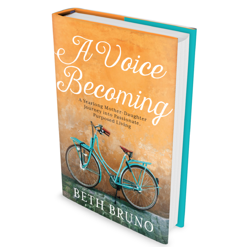 A Voice Becoming - A Yearlong Mother-Daughter Journey into Passionate, Purposed Living by Beth Bruno. PRE-ORDER NOW! AVAILABLE 2018.