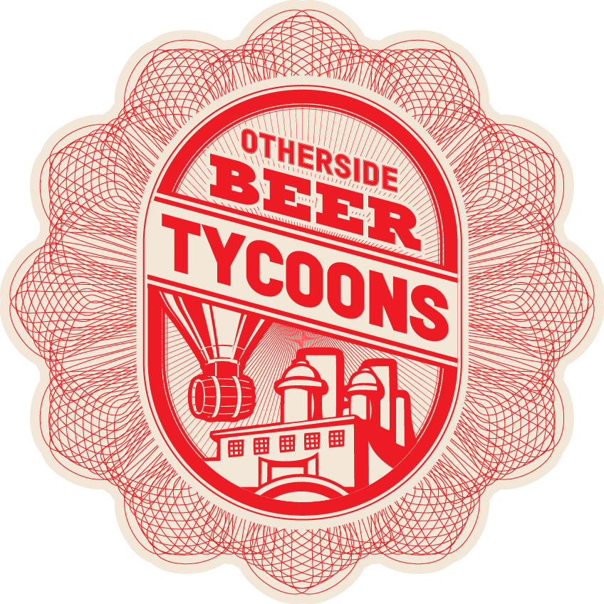 how to becomea beer tycoon - For just $250 you'll own a bit of the OthersideBrewery and receive all of theentitlements, merchandise andon-going benefits listed belowTycoon numbers are strictly limited